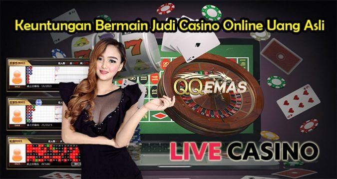 Keuntungan Bermain Judi Casino Online Uang Asli